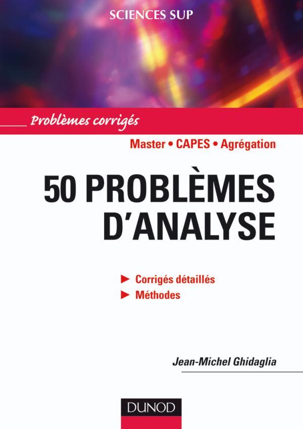 50 problèmes d'analyse : Problèmes corrigés.