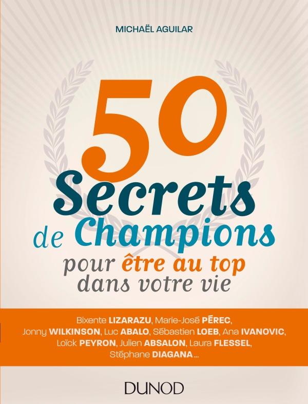 50 secrets de champions pour être au top dans votre vie.