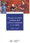 Pouvoirs et culture politique dans la France médiévale - Ve à XVe siècle