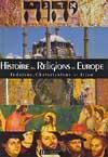 Histoire des religions en Europe - Judaïsme, Christianisme et Islam