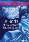Bibliocollège - Le Horla et six contes fantastiques, Guy de Maupassant