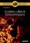 Bibliolycée - Contes et Récit fantastiques, Théophile Gautier