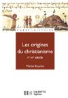 Les origines du christianisme Ier-Ve siècle