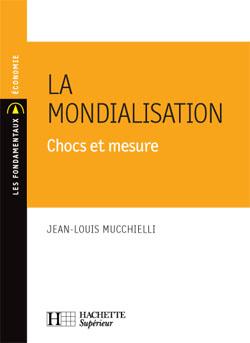 La mondialisation : chocs et mesure