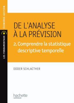 De l'analyse à la prévision 3. Comprendre la statistique descriptive inductive