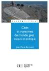 Cités et royaumes du monde grec - Espace et politique