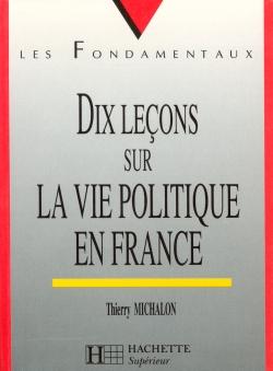Dix leçons sur la vie politique en France
