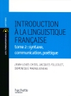 Introduction à la linguistique - Tome 2 : Syntaxe, communication, poétique