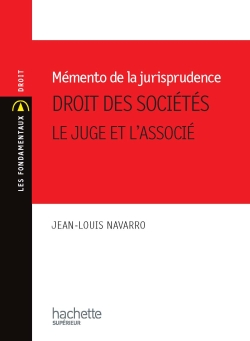 Memento de jurisprudence de droit des sociétés - Le juge et l'associé