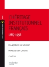 L'héritage institutionnel français 1789-1958