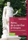 Rome de la cité-État à l'Empire institutions et vie politique