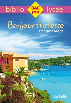 Bibliolycée Pro - Bonjour Tristesse de Françoise Sagan