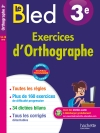 Cahier Bled - Exercices d'orthographe 3E