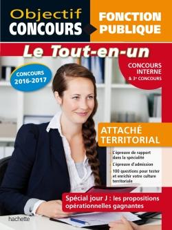 Objectif Concours - Tout en Un - Attaché territorial Concours Interne et troisième concours
