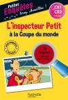 L'inspecteur Petit à la Coupe du monde - CE1 et CE2