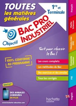 Objectif Bac - Tout en Un - Bac Pro Industriels