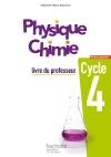Physique-Chimie cycle 4 / 5e, 4e, 3e - Livre du professeur - éd. 2017