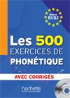 Les 500 Exercices de Phonétique B1/B2 - Livre + corrigés intégrés + CD audio MP3