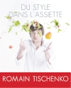 Romain Tischenko - Du style dans l'assiette