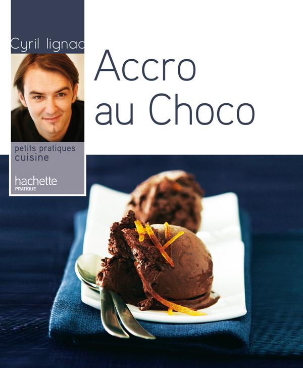 Hachette Pratique: Accro Au Choco [TB]