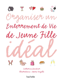 Coffret Organiser un enterrement de vie de jeune fille idal