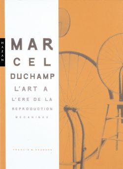 Marcel Duchamp. L'Art à l'ère de la reproduction mécanisée (version brochée)