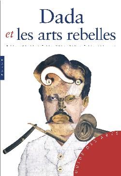 Dada et les arts rebelles