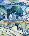 Georges Braque et le paysage : de l'Estaque à Varangeville 1906-1963