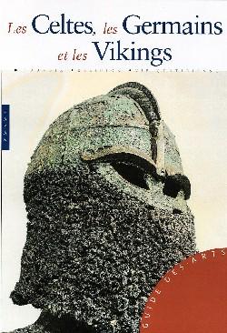 Les Celtes, Germains et Vikings