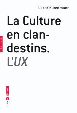 La Culture en clandestins. L'UX