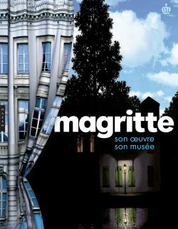 Magritte son oeuvre, son musée