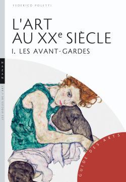 L'Art au XXe siècle tome 1- les avant-gardes (nouvelle édition)