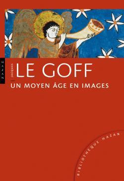 Un Moyen Age en images (nouvelle édition)
