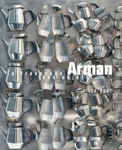 Arman, la traversée des objets