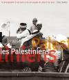 Les Palestiniens. La photographie d'une terre et de son peuple de 1839 à nos jours version brochée