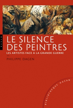 Le silence des peintres, les artistes face  la Grande Guerre