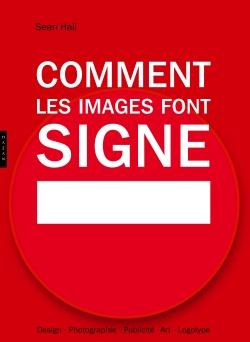 Comment les images font signe. la sémiotique facile