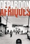 Afriques de Depardon - Nouvelle édition brochée