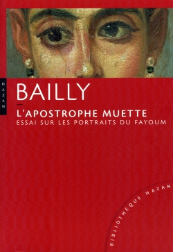 L'apostrophe muette - Essai sur les portraits du Fayoum