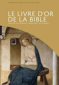 Le livre d'or de la Bible Ancien testament - Nouveau Testament
