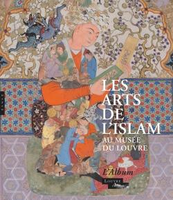 Album Les arts de l'Islam au musée du Louvre