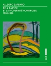 Allegro Barbaro, Béla Bartók et la modernité hongroise 1905-1920