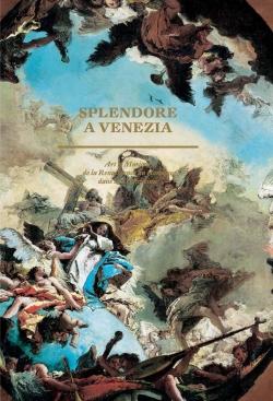 Splendora a Venezia, Art et musique de la Renaissance au baroque dans la Sérénissime