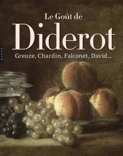 Le Goût de Diderot, Greuze, Chardin, Falconet, David...