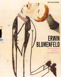Erwin Blumenfeld, Photographies, dessins et photomontages