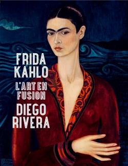 Frida Kahlo et Diego Rivera, l'art en fusion