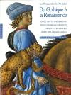 Du Gothique à la Renaissance. Les Protagonistes de l'Art Italien