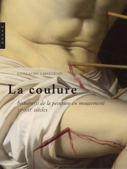 La Coulure Histoires de la peinture en mouvement (XIe et XXIe siècles)