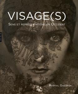 Visage (s). Sens et représentations en occident.