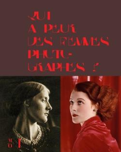 Qui a peur des femmes photographes ? 1839 à 1945